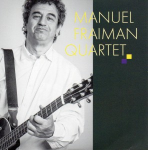 Manuel Fraiman Qtet:              CD 2015